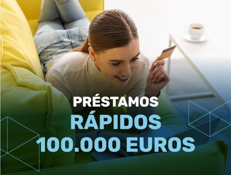 Prestamos rapidos 100000 euros