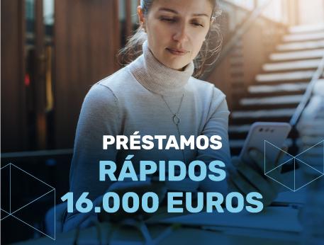 Prestamos rapidos 16000 euros