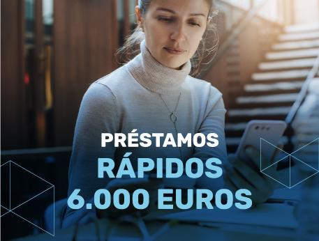 Prestamos rapidos 6000 euros